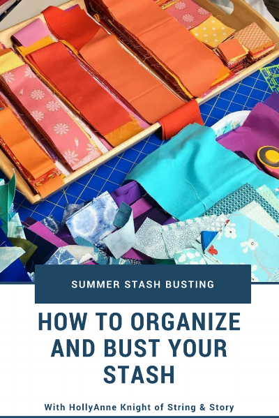 How to Organize and Bust Your Stash with HollyAnne Knight of String & Story