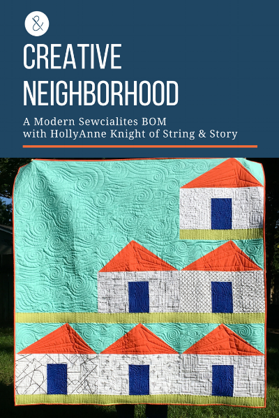 Creative Neighborhood- Modern Sewcialites BOM with HollyAnne Knight of String & Story