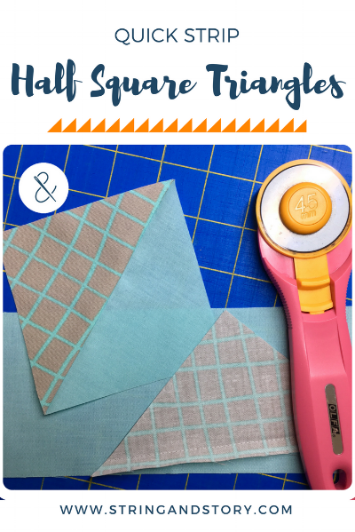 How to Make Half Square Triangles with HollyAnne Knight of String & Story