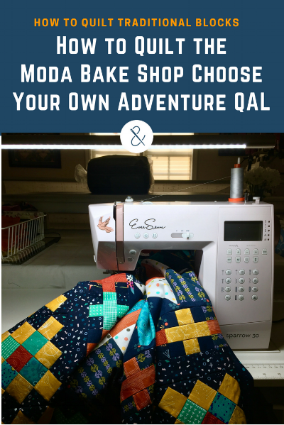 How to Quilt the Moda Bake Shop Choose Your Own Adventure QAL with HollyAnne Knight of String & Story