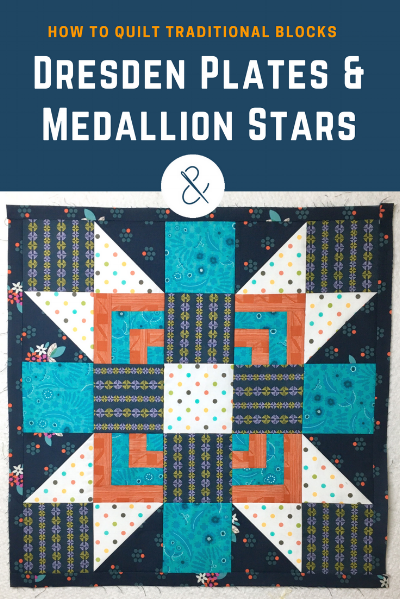 How to Quilt Dresden Plates and Medallion Stars with HollyAnne Knight of String & Story
