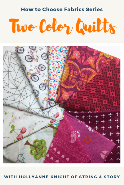 How to Choose Fabrics For a Two Color Quilt by HollyAnne Knight of String & Story