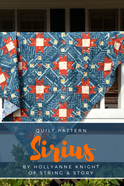 Sirius Quilt Pattern by HollyAnne Knight of String & Story