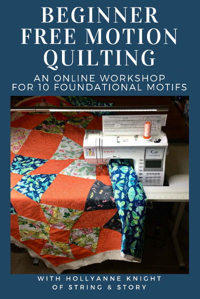 Beginner Free Motion Quilting Online Workshop with HollyAnne Knight of String & Story