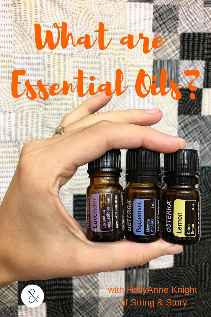 What are Essential Oils? with HollyAnne Knight of String & Story