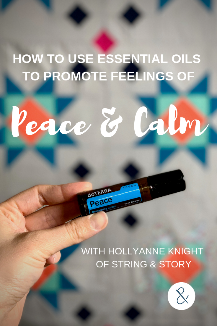 How to Use Essential Oils to Promote Feelings of Peace & Calm with HollyAnne Knight of String & Story