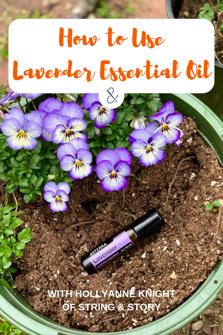 How to Use Lavender Essential Oil with HollyAnne Knight of String & Story