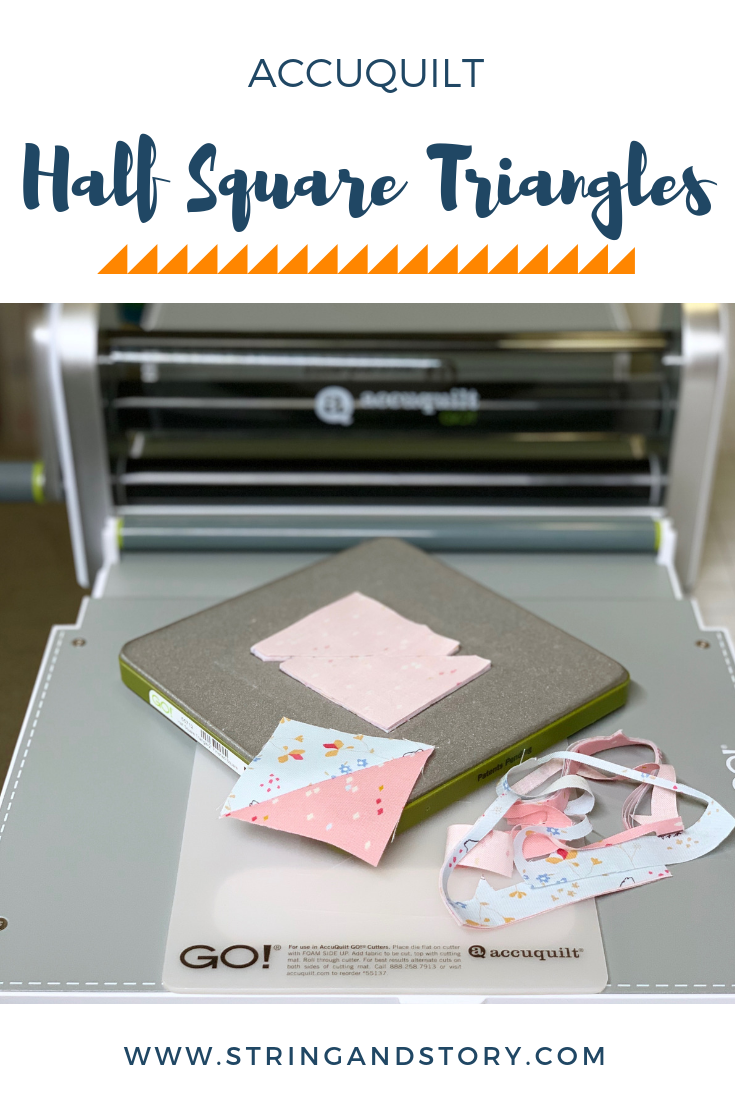 Quick, easy, and accurate half square triangles are a breeze to cut and piece with your AccuQuilt Go! Click through to see my tutorial that will you have excited to make gorgeous HSTs with no trimming!