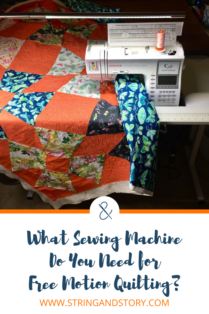 What Sewing Machine Do You Need for Free Motion Quilting? with HollyAnne Knight of String & Story