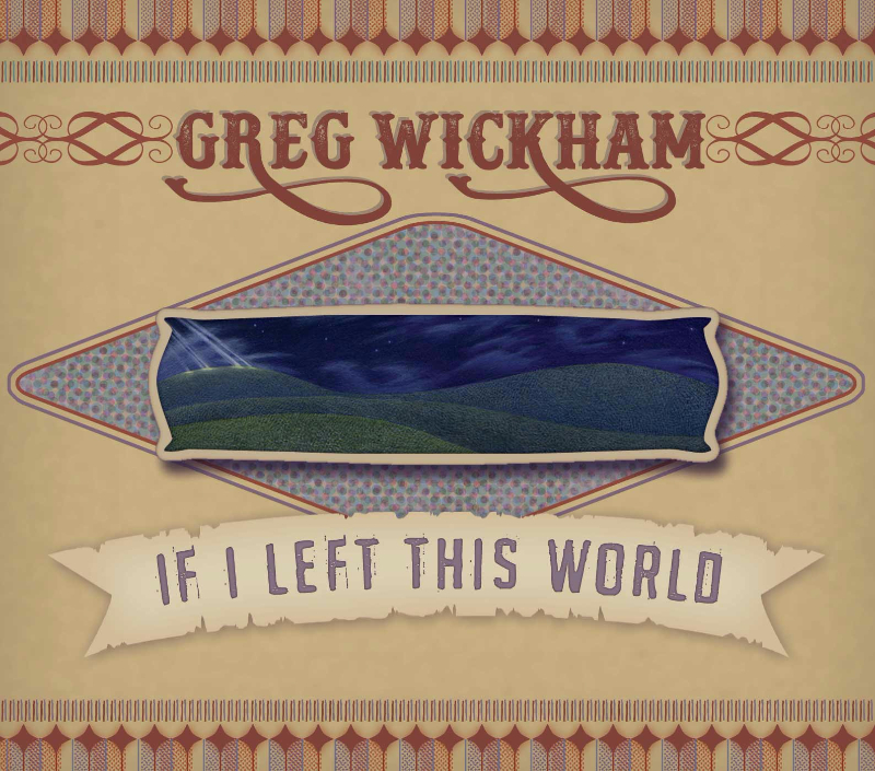 If I Left This World  Co-produced by Greg Wickham and Kristie Stremel. Recorded and mixed with Paul Malinowski at Massive Sound in Kansas City, 2016. Release date set for March 17.