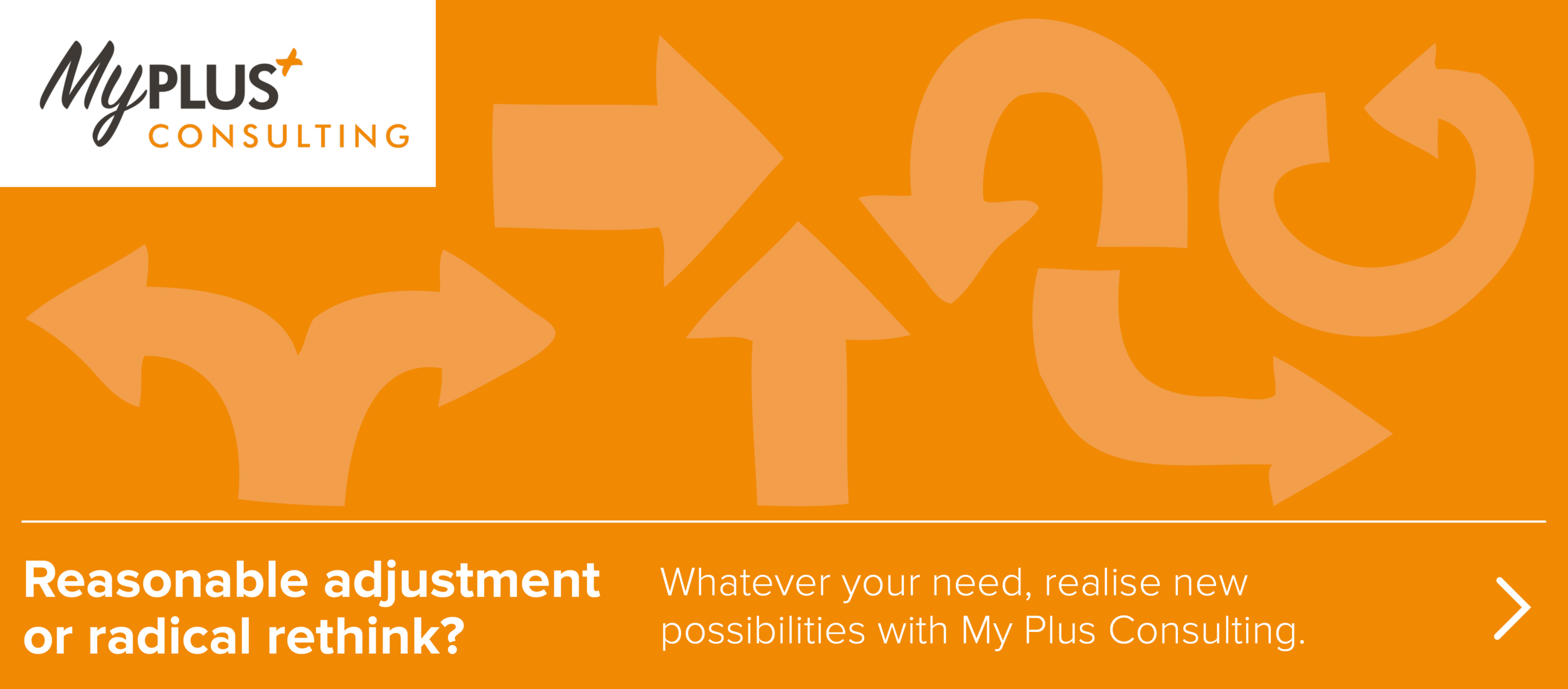 Whatever your need, realise new possibilities with My Plus Consulting.