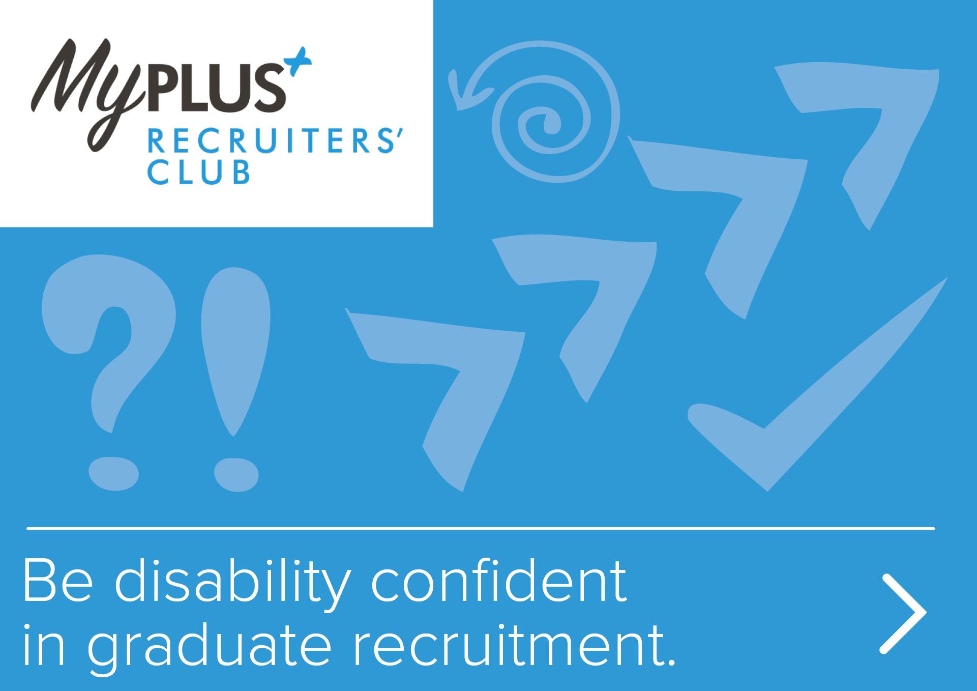 Be disability confident in graduate recruitment.