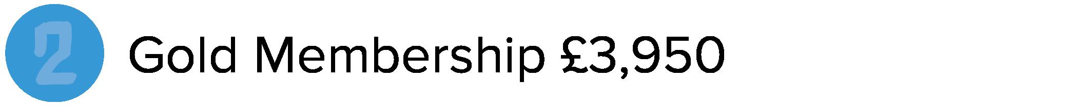 Gold Membership £3,950