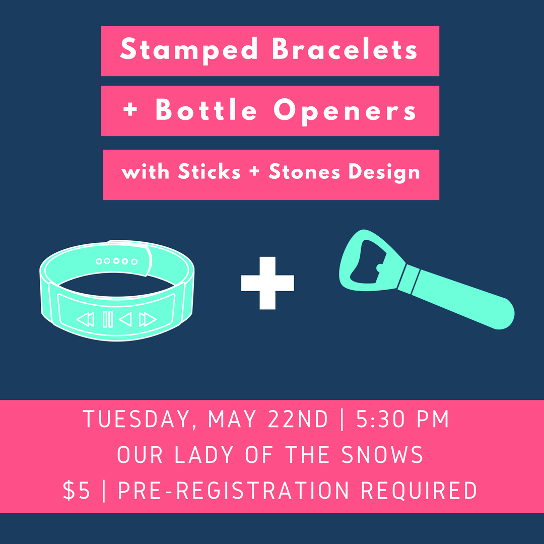 Stamped Bracelets + Bottle Openers.png