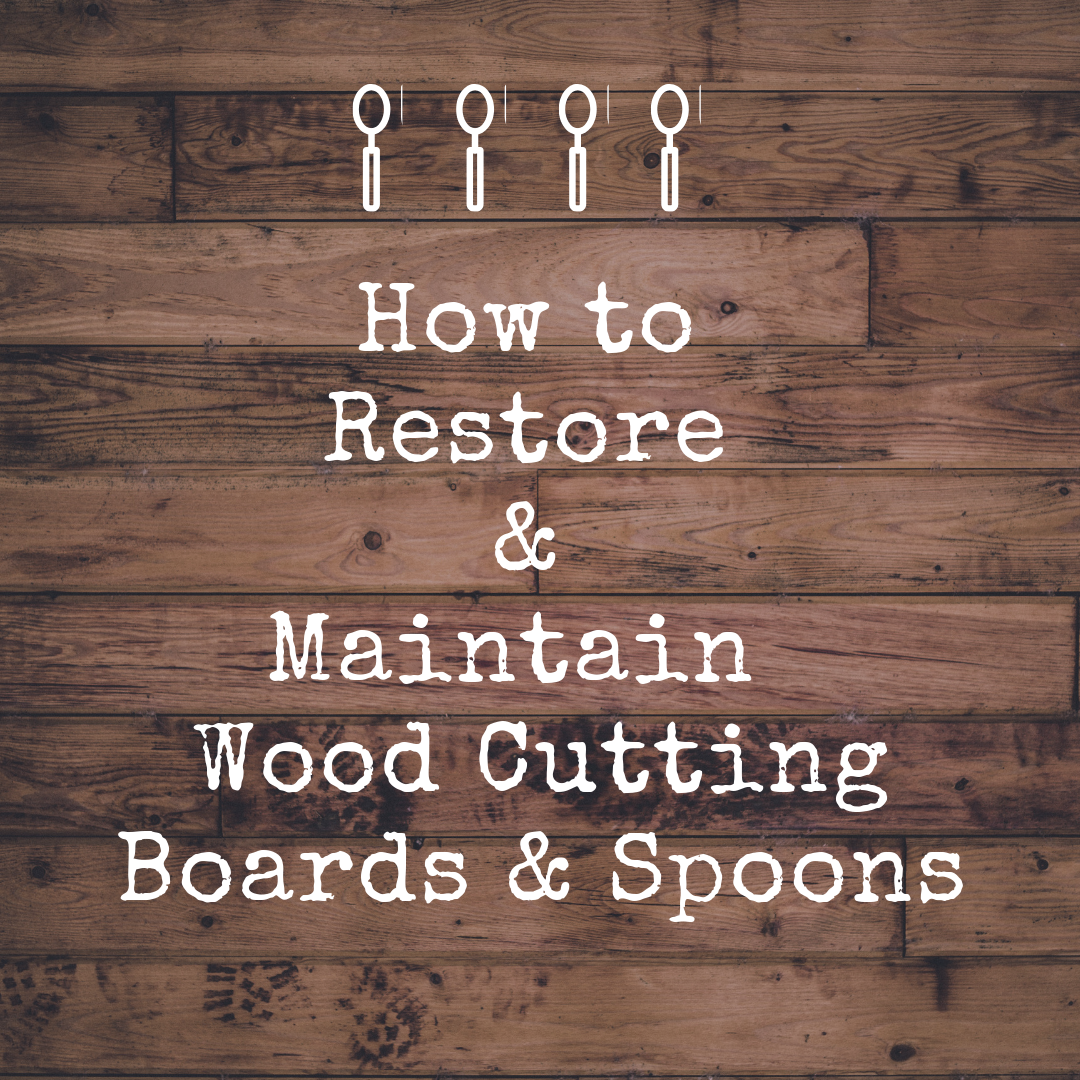 How to Restore and Maintain Wood Cutting Board & Spoons.png