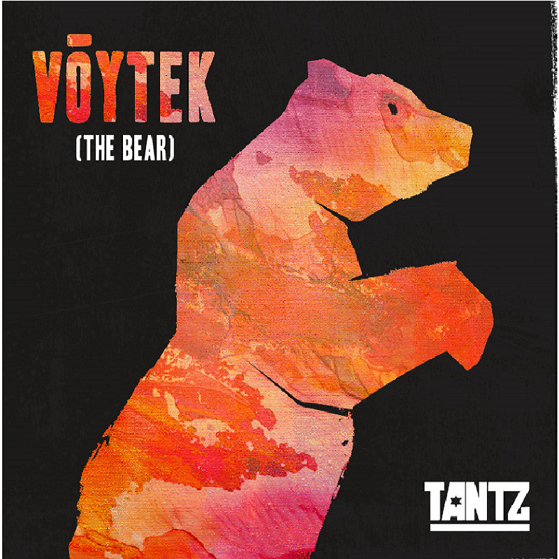Artist:  Tantz   Title:  Voytek (The Bear)   Credit:  Mastering   Year:  2015