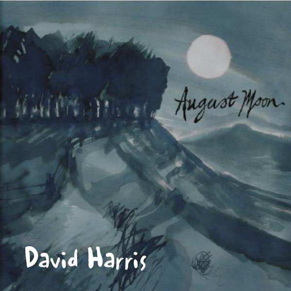 Artist:  Dave Harris   Title:  August Moon   Credit:  Perfomer (Drums), Engineering (1 song) Recorded at the UK Songwriting Festival 2006   Year:  2015