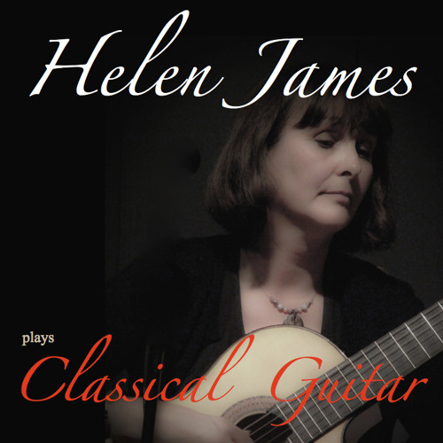 Artist:  Helen James   Title:  Plays Classical Guitar   Credit:  Recording, Mixing, Mastering   Year:  2014