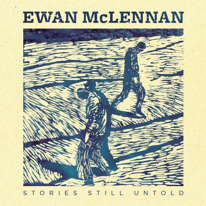 Artist:  Ewan McLennan   Title:  Stories Still Untold    Label:  Fellside   Credit:  Additional Engineering   Year:  2014