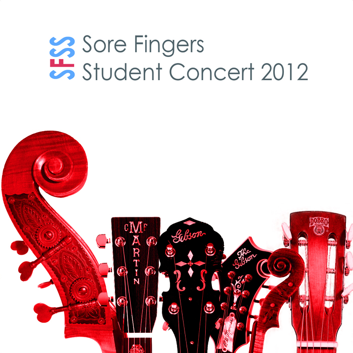 Artist:  Sore Fingers Summer School   Title:  Student Concert 2012   Credit:  Recording, Mixing, Mastering   Year:  2012