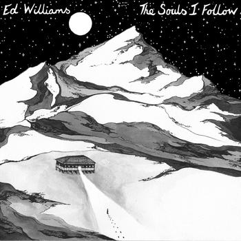 Artist:  Ed Williams   Title:  The Souls I Follow   Credit:  Mastering   Year:  2011