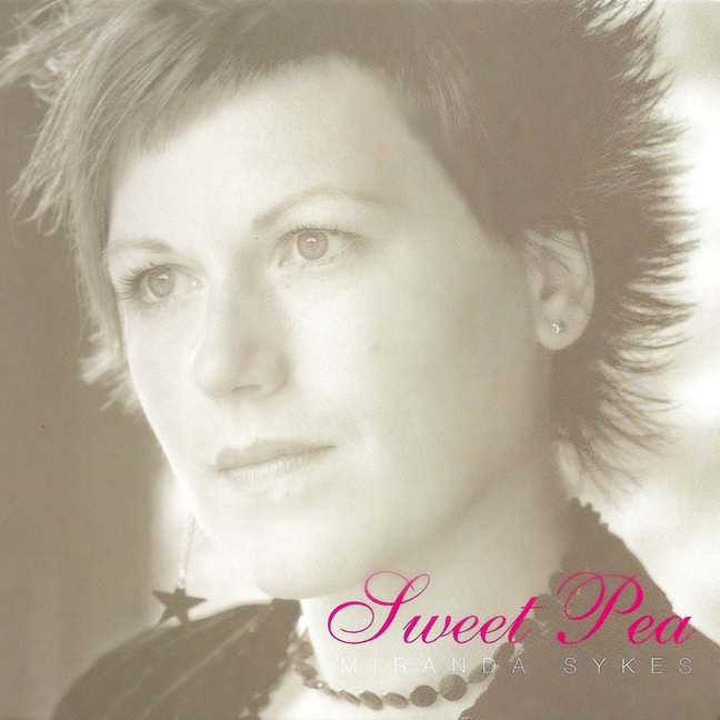 Artist:  Miranda Sykes   Title:  Sweet Pea EP   Credit:  Recording, Mixing, Mastering    Year:  2010