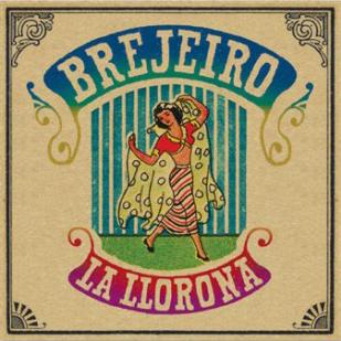 Artist:  Brejeiro   Title:  La Llorona   Credit:  Recording, Mixing, Mastering   Year:  2008