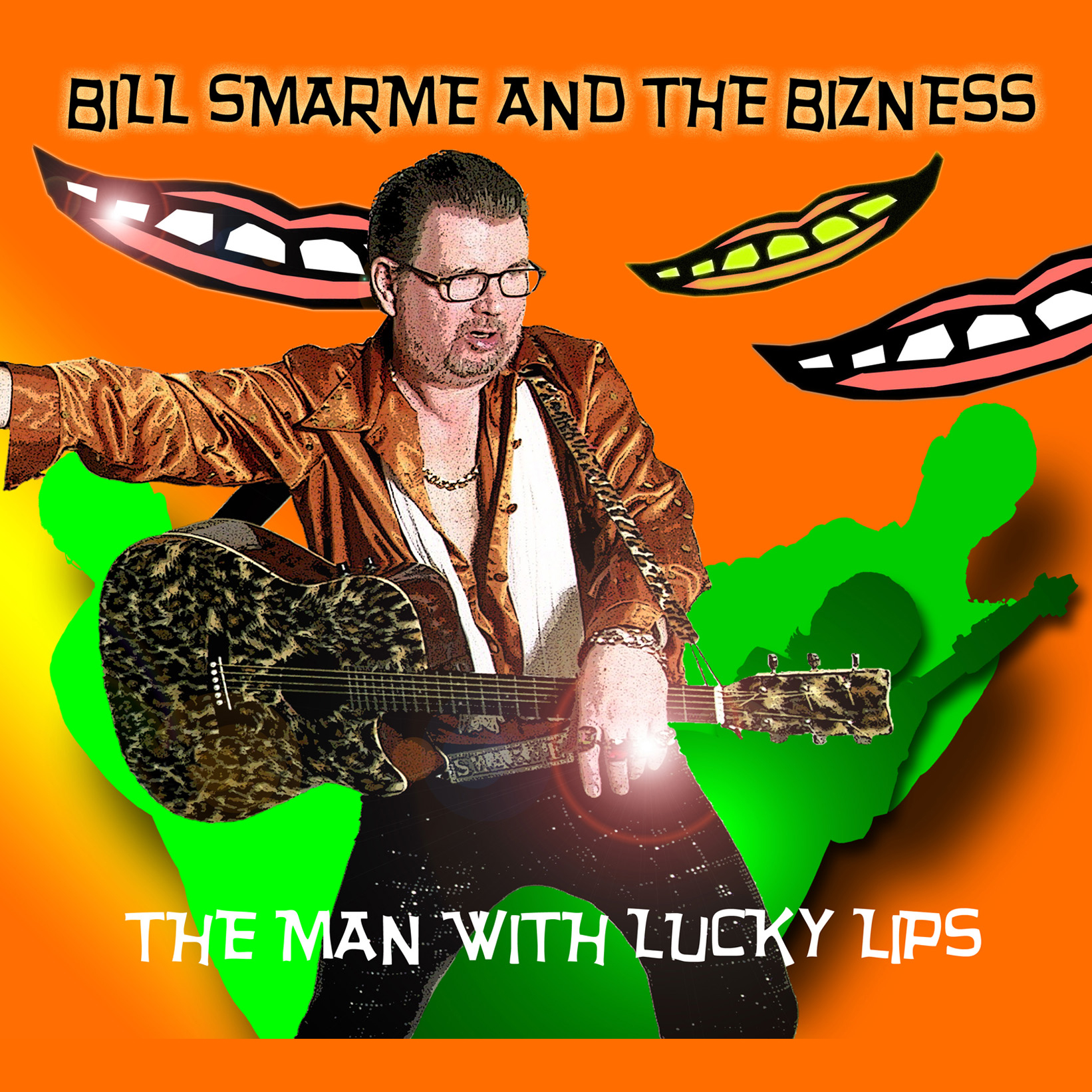 Artist:  Bill Smarme and the Bizness   Title:  The Man with Lucky Lips   Credit:  Recording, Mixing, Mastering   Year:  2008