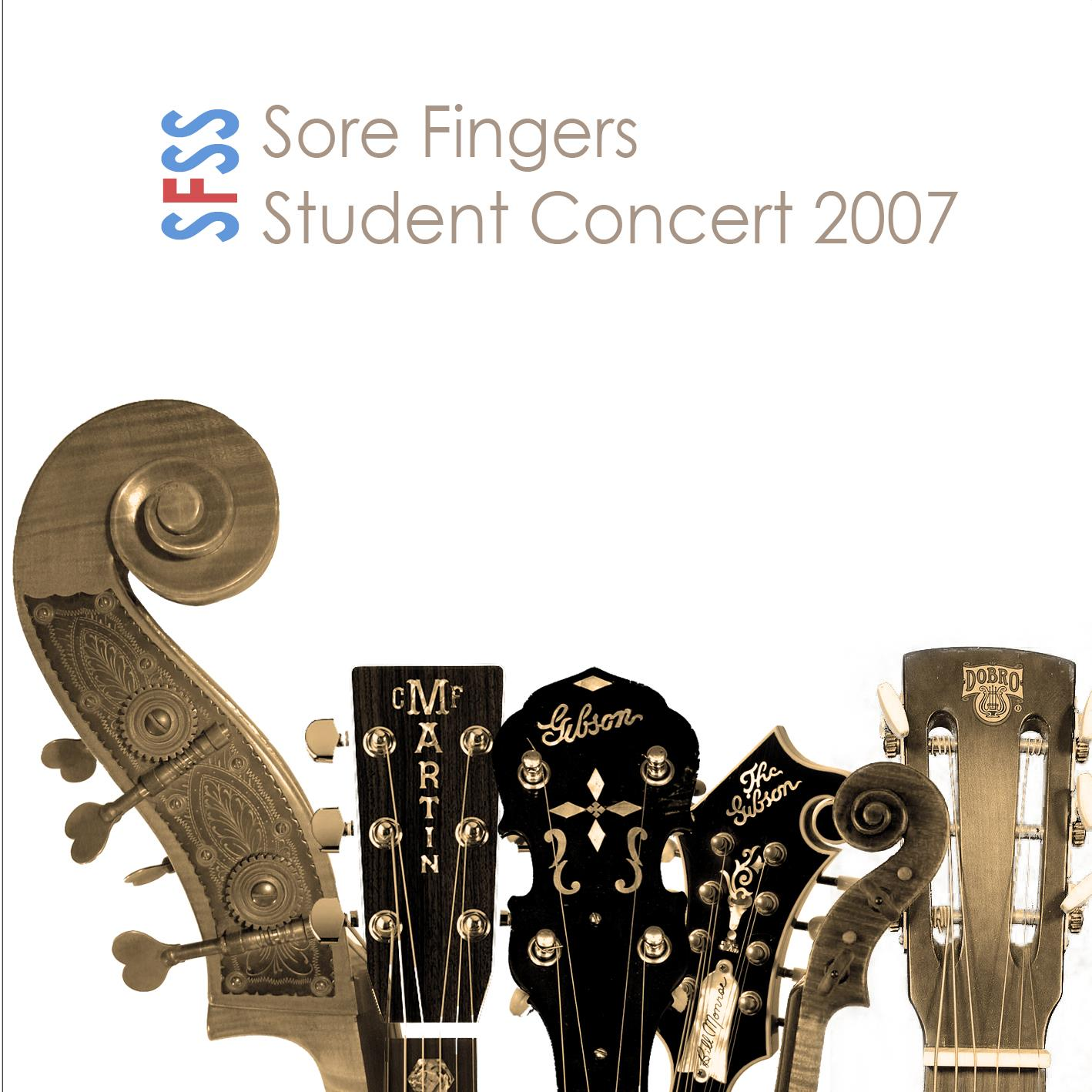 Artist:  Sore Fingers Summer School   Title:  Student Concert 2007   Credit:  Recording, Mixing, Mastering   Year:  2007