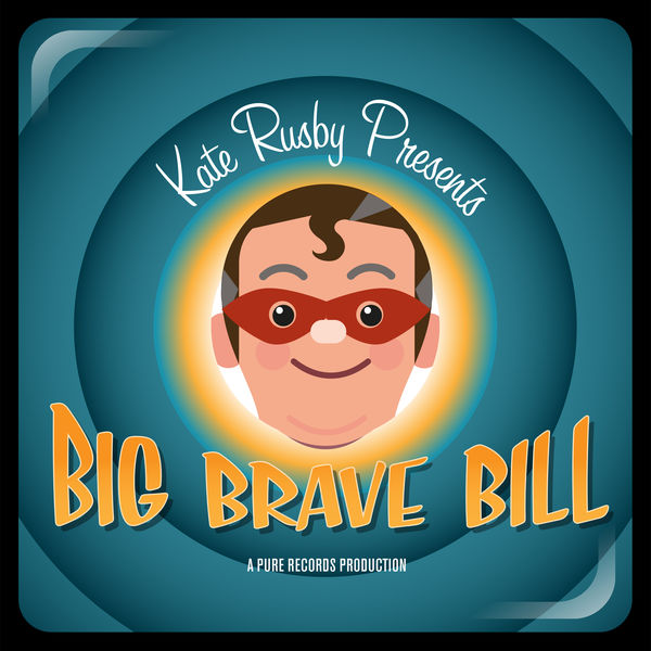 Artist:  Kate Rusby   Title:  Big Brave Bill (Single)   Label:  Pure Records    Credit:  Mixing, Performer (Percussion / Programming)   Year:  2016