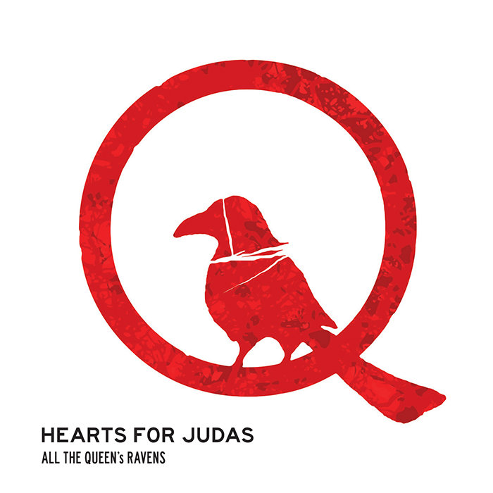 Artist:  All The Queen's Ravens   Title:  Hearts for Judas   Credit:  Mastering   Year:  2013