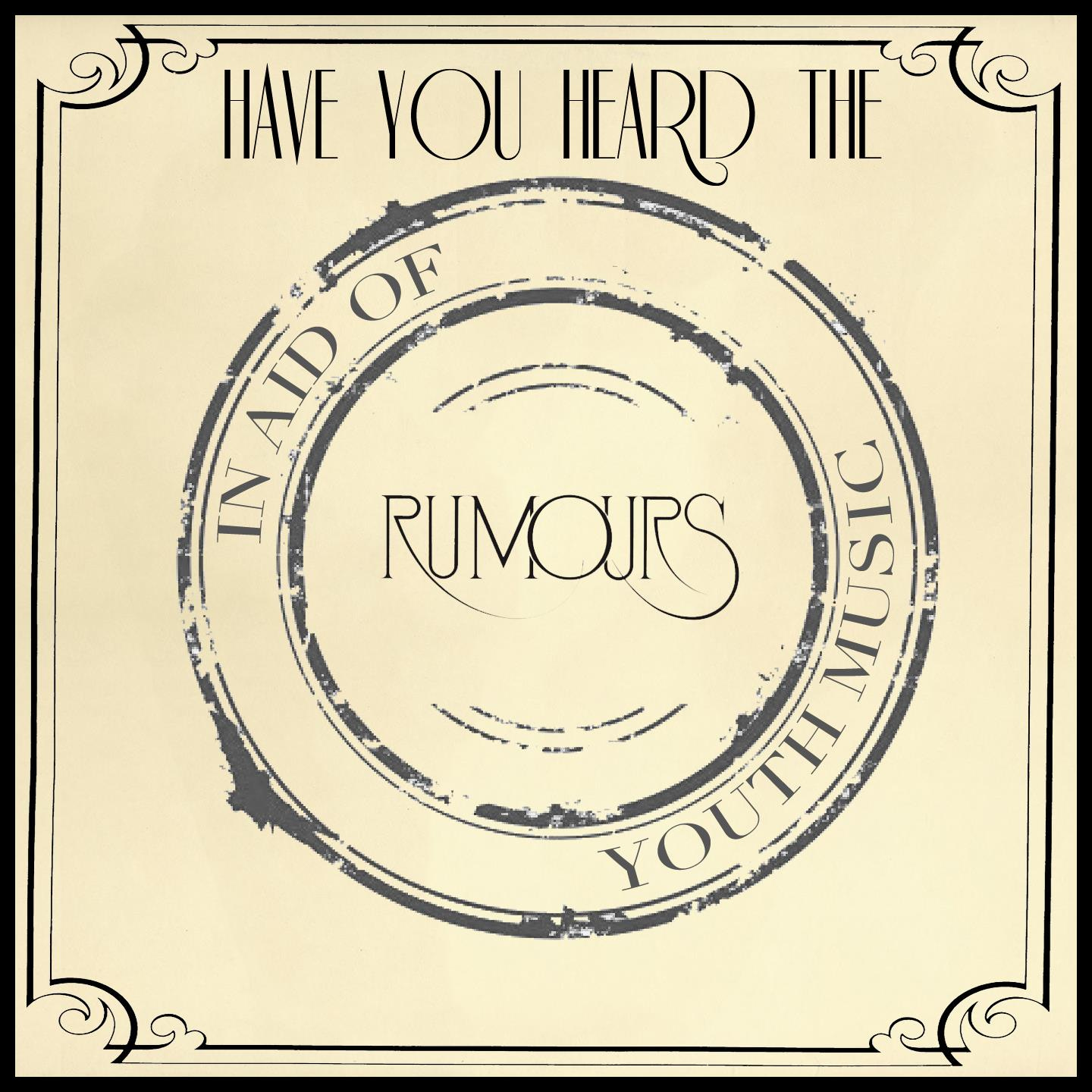 Artist:  Various Artists   Title:  Have You Heard The Rumours   Credit:  Mastering   Year:  2013