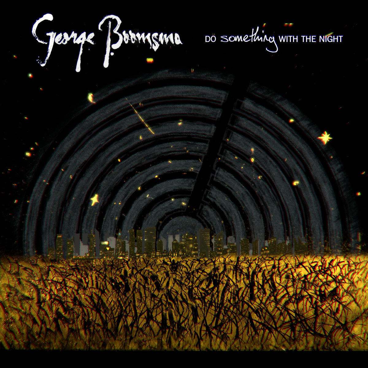 Artist:   George Boomsma    Title:  Do Something with the Night   Credit : Mastering   Year:  2018