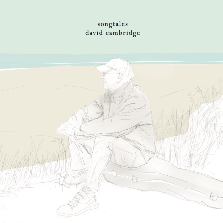 Artist:  David Cambridge  Title:  Songtales  Credit:  Mastering  Year:  2019