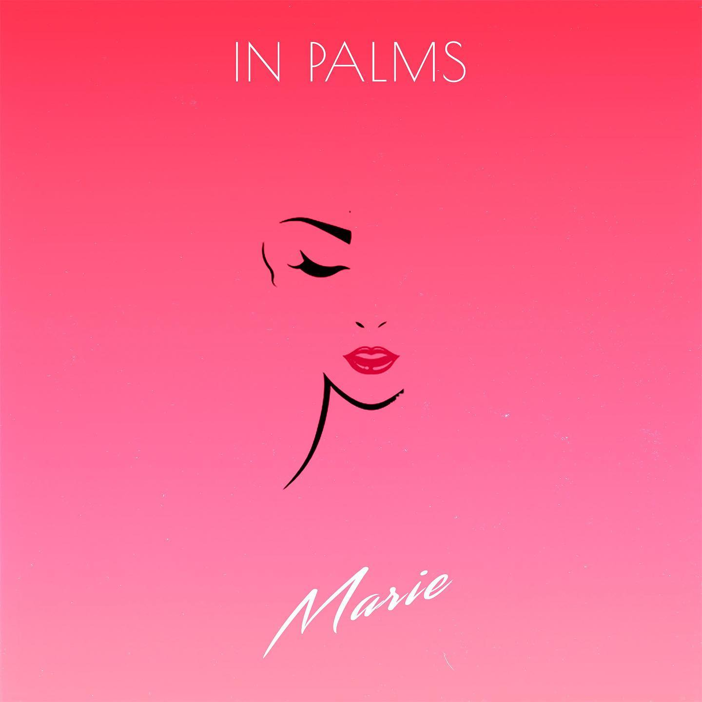 Artist:   In Palms   Title:  Marie (Single)  Credit:  Mastering  Year:  2019