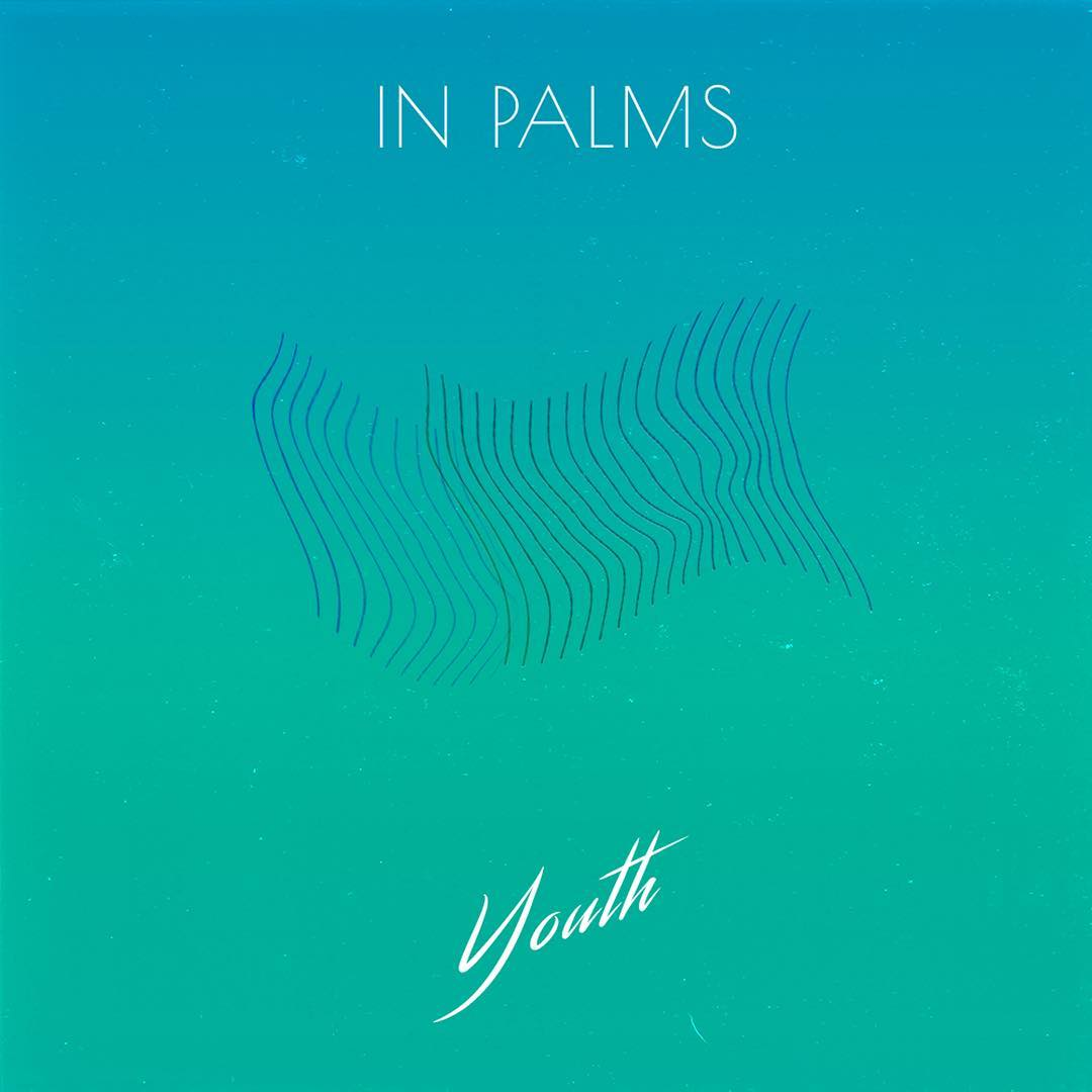 Artist:   In Palms   Title:  Youth (Single)  Credit:  Mastering  Year:  2019