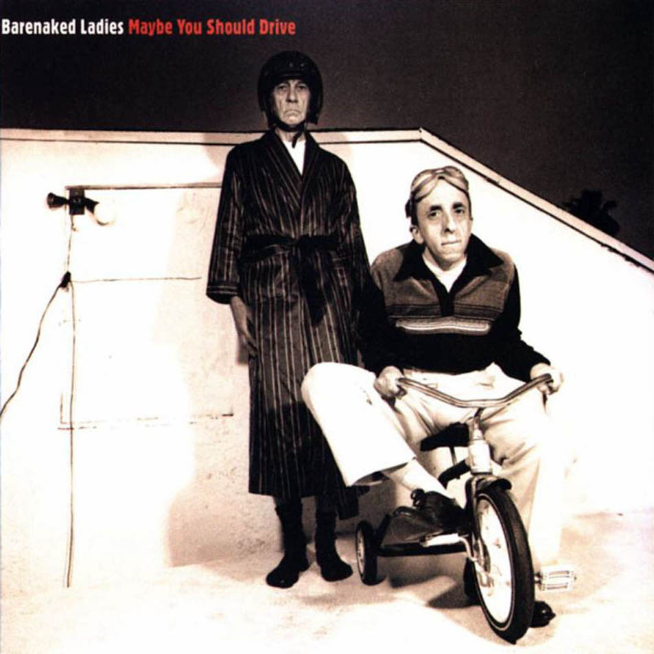 barenaked-ladies-maybe-you-should-drive.jpg