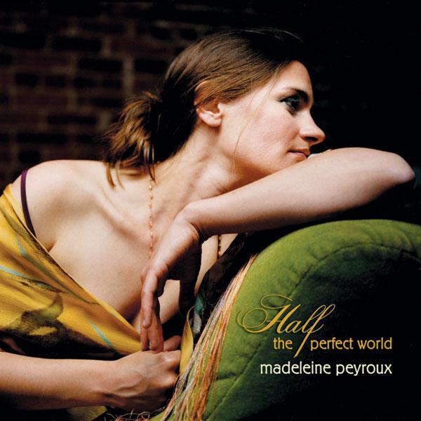 Madeleine Peyroux Half the Perfect World
