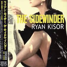 Ryan Kisor The Sidewinder