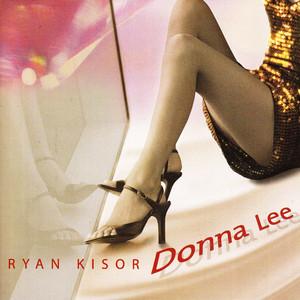 Ryan Kisor Donna Lee