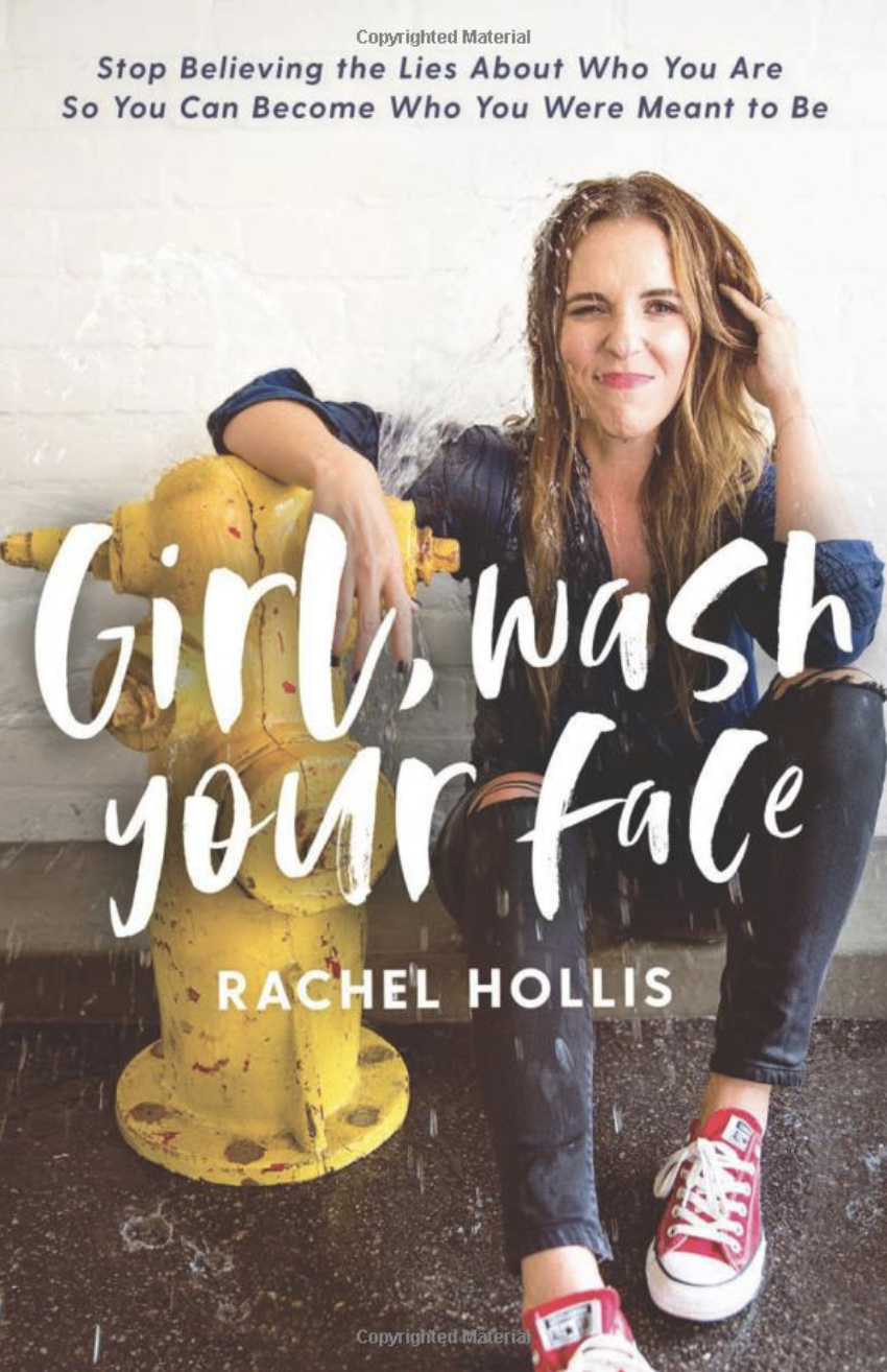Girl Wash Your Face By: Rachel Hollis