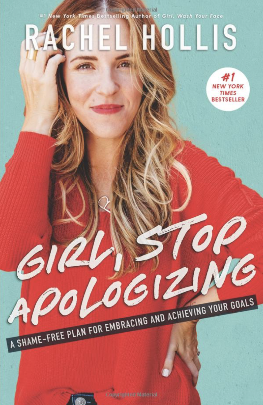 Girl Stop Apologizing By: Rachel Hollis