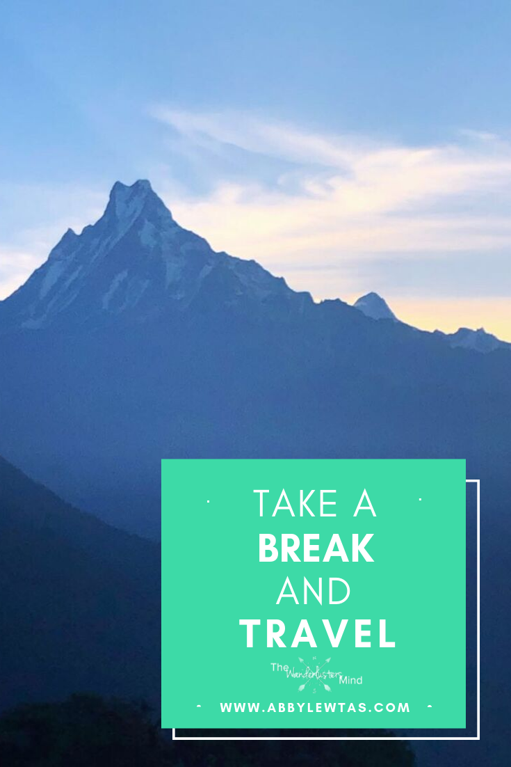 Take a break and travel