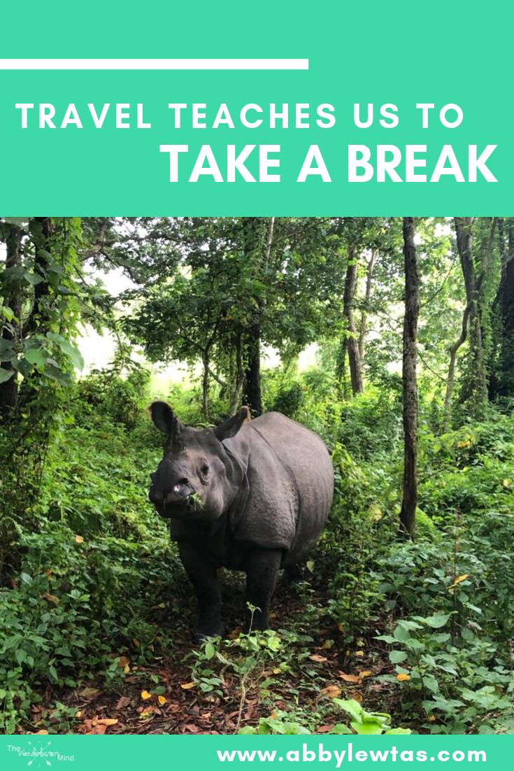 Travel teaches us to take a break