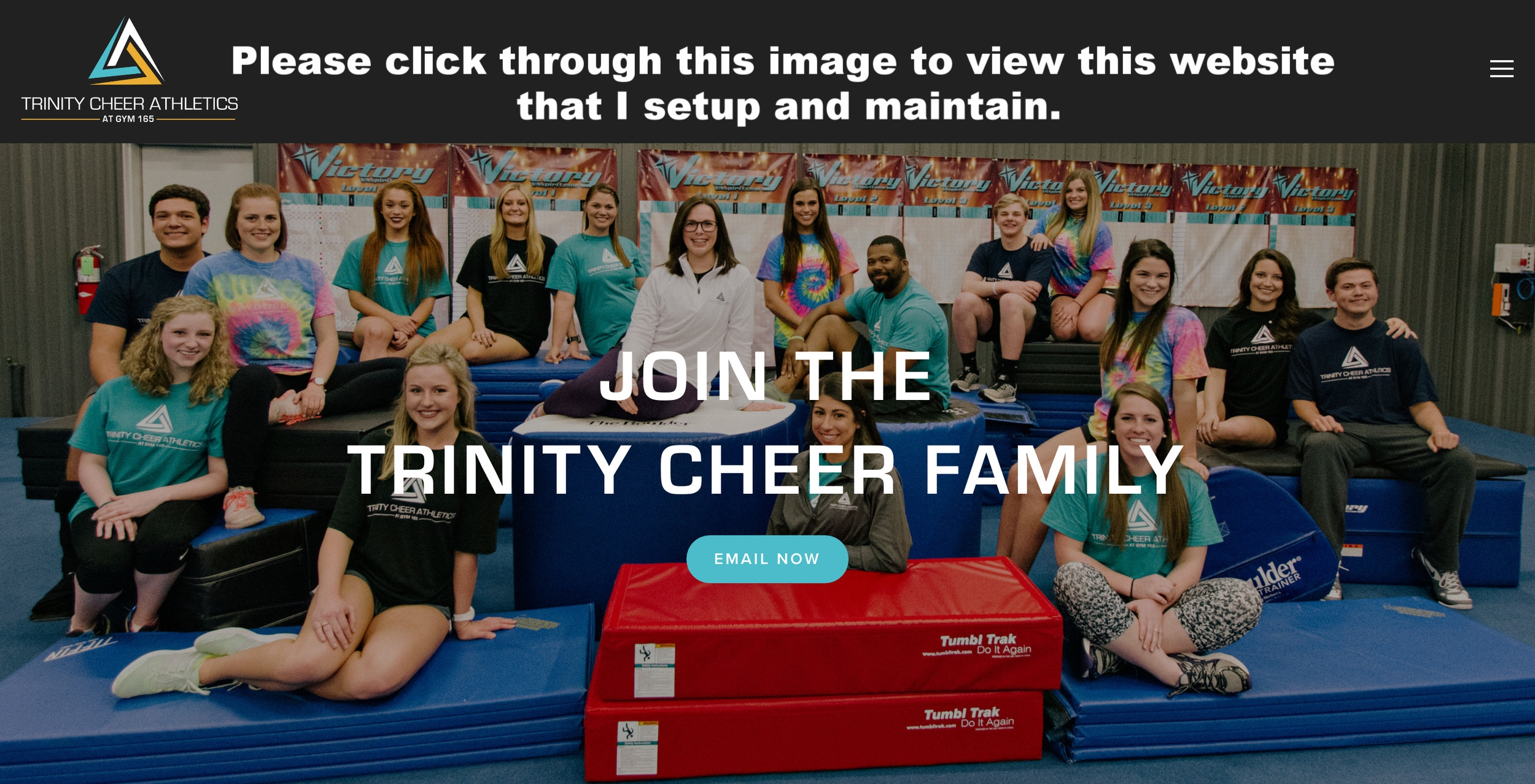 Please Click Through to View the Trinity Cheer Athletics website.  I put together and maintain their website.