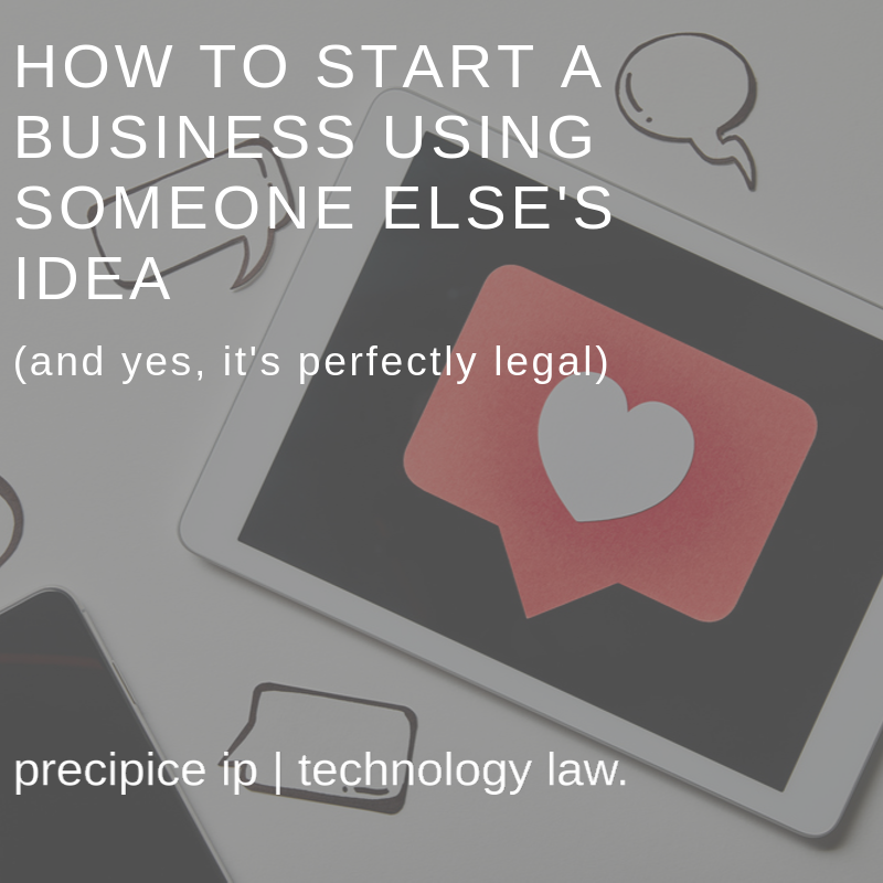 Precipice IP PLLC_How To Start A Business Using Someone Else's Idea.png