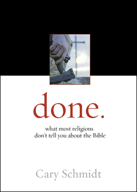 one.     What Most Religions Don't Tell You about the Bible    by Cary Schmidt    Specifically created to be placed into the hands of an unsaved person and a perfect gift for first time church visitors, this new minibook explains the Gospel in crystal clear terms. The reader will journey step by step through biblical reasoning that concludes at the cross and a moment of decision. This tool will empower your whole church family to share the Gospel with anyone!    112 pages, mini paperback