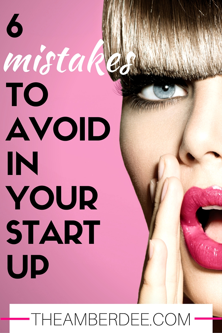 Starting your business? Read on for the 6 Mistakes to Avoid