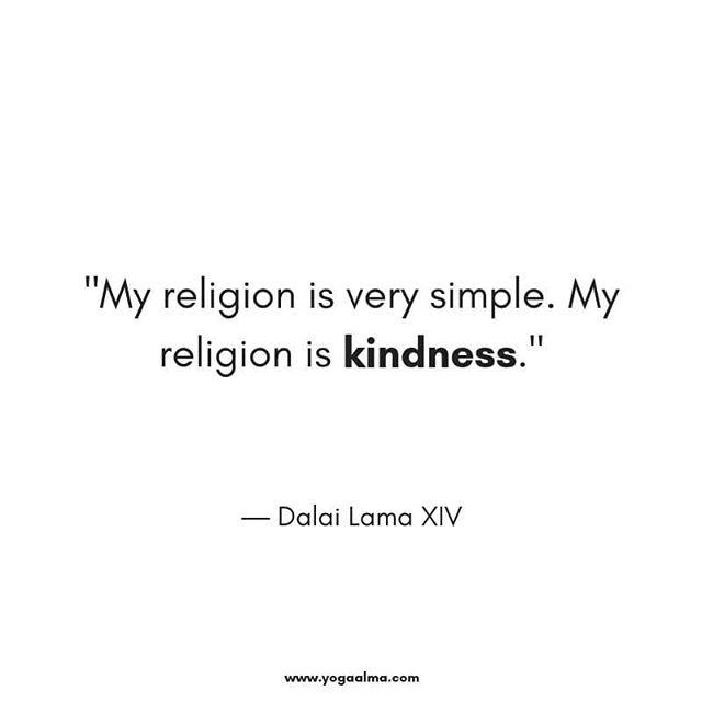 """""""My religion is very simple, my religion is kindness"""" - Dalai Lama . . . . . . . . . . . . #dalailama #positivequotes #yoga #yogastudio #yogabrisbane #yogapants #yogalove #namaste #love #fitness #fitfam #yogagirl #yogagram #bulimba #healthylife #yogaaddict #healthy #yogi #yogamom #yogapose #yogisof"""