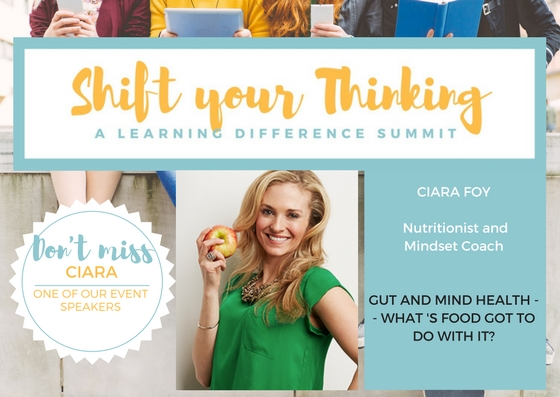 At Shift Your Thinking LD Summit you will learn how food impacts your child's and your gut and mind health. Ciara Foy is a Nutritionist with a passion to help people improve their lives through food and mindset. Her workshop is Saturday May 13th - don't miss it! www.shiftyourthinkingld.com -
